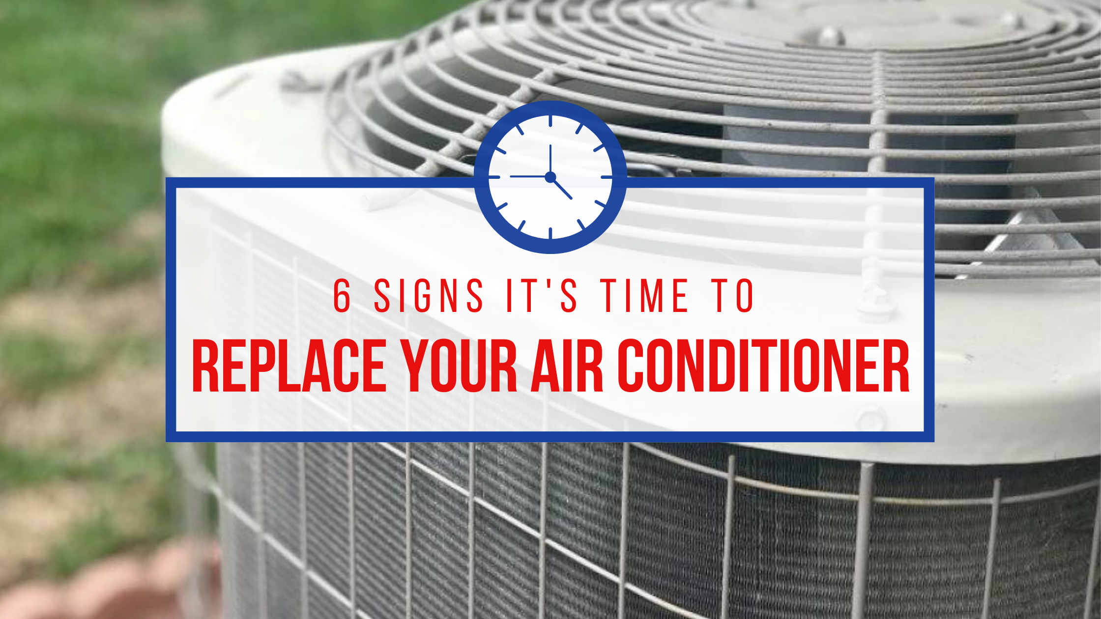 replace air conditioner, when to replace air conditioner, how do I know if it's time to replace air conditioner, AC unit lifespan, HVAC system lifespan